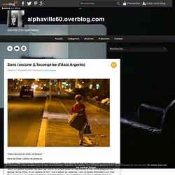 Sans rancune (L'Incomprise d'Asia Argento) - alphaville60.overblog.com