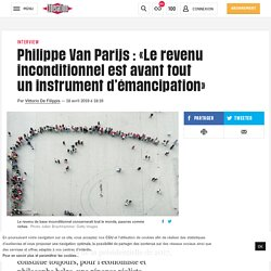 Philippe Van Parijs: «Le revenu inconditionnel estavant tout uninstrument d'émancipation»