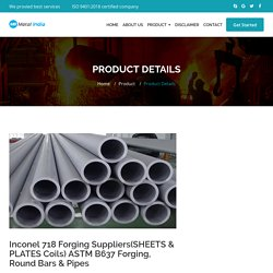 Inconel 718 #Forging [SHEETS & PLATES] Suppliers/Price