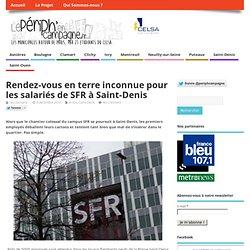Rendez-vous en terre inconnue pour les salariés de SFR à Saint-Denis - Le Pér...