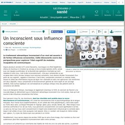 Un inconscient sous influence consciente