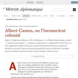 Albert Camus, ou l'inconscient colonial, par Edward W. Said (Le Monde diplomatique, novembre 2000)
