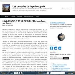 L'INCONSCIENT ET LE SEXUEL / Merleau-Ponty sur Freud