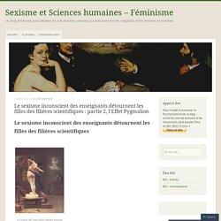 Le sexisme inconscient des enseignants détournent les filles des filières scientifiques : partie 2, l'Effet Pygmalion