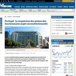 Portugal : la suspension des primes des fonctionnaires jugée inconstitutionnelle