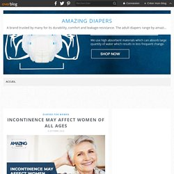 INCONTINENCE MAY AFFECT WOMEN OF ALL AGES