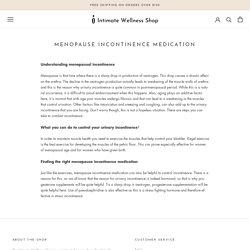 Get Online Menopause Incontinence Medication