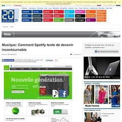 Musique: Comment Spotify tente de devenir incontournable