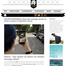 [INCONTOURNABLE] Laisser des messages secrets en pleine rue grâce à l'application Traces