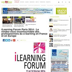 iLearning Forum Paris 2014 : Le rendez-vous incontournable des professionnels du e-learning en France et en Europe