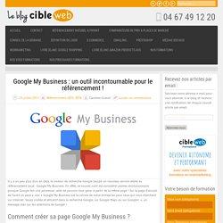 Google My Business : un outil incontournable pour le référencement