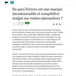 En quoi Ferrero est une marque incontournable et compétitive malgré ses ventes saisonnières ?