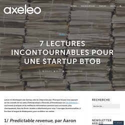 7 lectures incontournables pour une startup BtoB – Axeleo, accélérateur de startups tech B2B