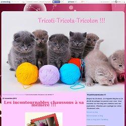 Les incontournables chaussons à sa mémère !!! - Tricoti-tricota-tricoton !!!