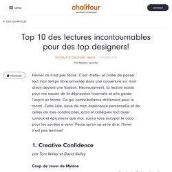Top 10 des lectures incontournables pour des top designers!