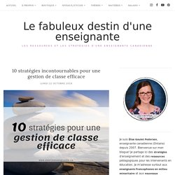 10 stratégies incontournables pour une gestion de classe efficace - Le fabuleux destin d'une enseignante