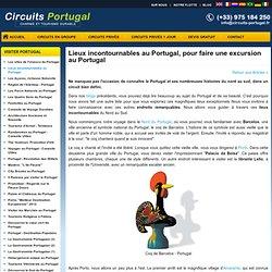 Lieux incontournables au Portugal, pour faire une excursion au Portugal
