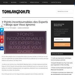 7 Points incontournables des Experts en Blogs que Vous Ignorez - Tom Langdon