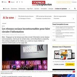 Les réseaux sociaux incontournables pour faire circuler l'information - LExpress.fr