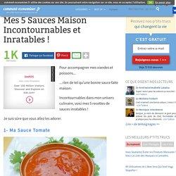 Mes 5 Sauces Maison Incontournables et Inratables !
