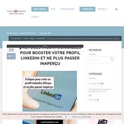 9 Astuces INCONTOURNABLES pour booster votre profil LinkedIn