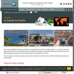 Les incontournables du Sud de la Croatie