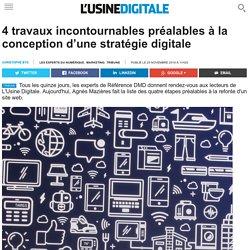 4 travaux incontournables préalables à la conception d'une stratégie digitale