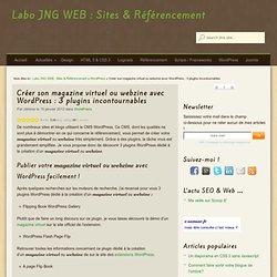 Créer son magazine virtuel ou webzine avec Wordpress : 3 plugins incontournables