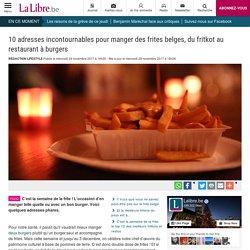 10 adresses incontournables pour manger des frites belges, du fritkot au restaurant à burgers
