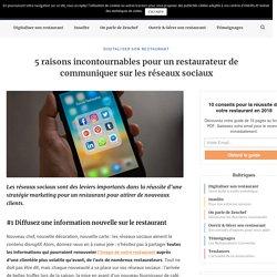 5 raisons incontournables pour un restaurateur de communiquer sur les réseaux sociaux