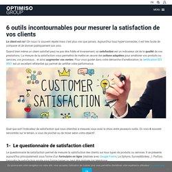 Mesurer la satisfaction de vos clients : 6 outils incontournables