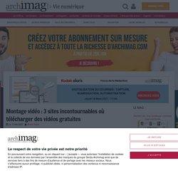 Montage vidéo : 3 sites incontournables où télécharger des vidéos gratuites