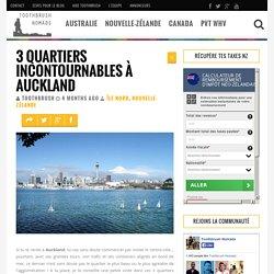 3 quartiers incontournables à Auckland - Toothbrush Nomads