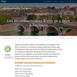 Les incontournables à voir et à faire à Toulouse