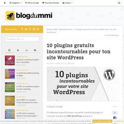 10 plugins gratuits incontournables pour WordPress - Blog du MMI
