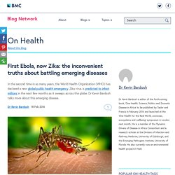 First Ebola, now Zika: the inconvenient truths about battling emerging diseases - On Health