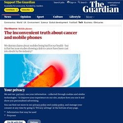 The inconvenient truth about cancer and mobile phones