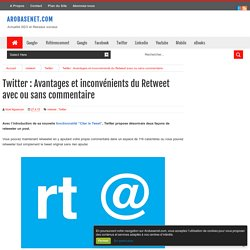 Twitter : Avantages et inconvénients du Retweet avec ou sans commentaire