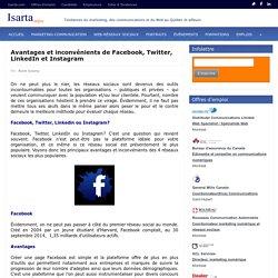 Avantages et inconvénients de Facebook, Twitter, LinkedIn et Instagram