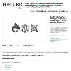 Drupal, Joomla, Wordpress - Avantages et inconvénients de Drupal par rapport à Joomla, Wordpress, un comparatif