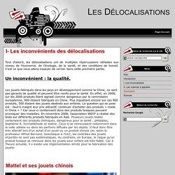 I- Les inconvénients des délocalisations - Les Délocalisations