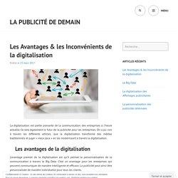 Les Avantages & les Inconvénients de la digitalisation – La publicité de demain