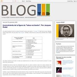 """Blog de t@d: Inconvénients de la figure du """"tuteur-orchestre"""". Par Jacques Rodet"""