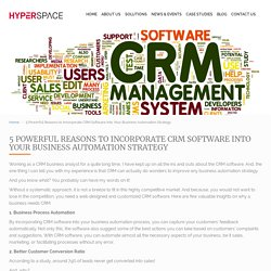 5 Powerful Reasons to Incorporate CRM Software Into Your Business Automation Strategy