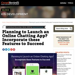 Planning to Launch an Online Chatting App? Incorporate these Features to Succeed - CrowdReviews.com Blog