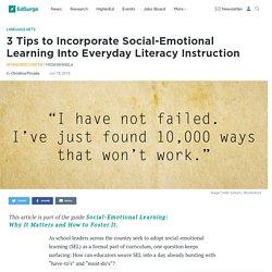 3 Tips to Incorporate Social-Emotional Learning Into Everyday Literacy Instruction