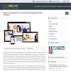 Why is It Important To Incorporate Responsive Web Designs?