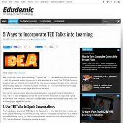 5 Effective Ways to Incorporate TED Talks into the Learning Experience
