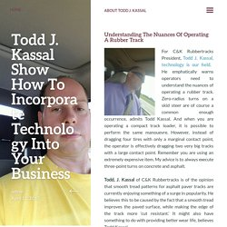 Todd J. Kassal Show How To Incorporate Technology Into Your Business