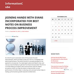 Joining Hands With Evans Incorporated For Best Notes On Business Process Improvement